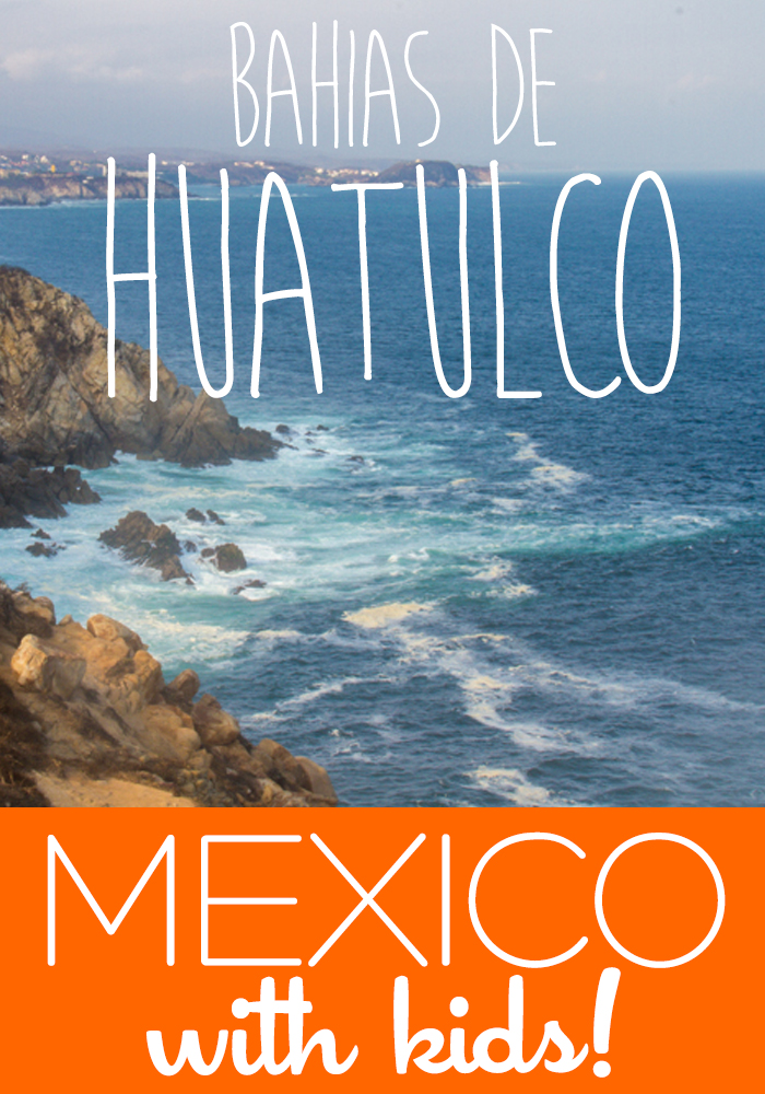 Huatulco mexico with kids